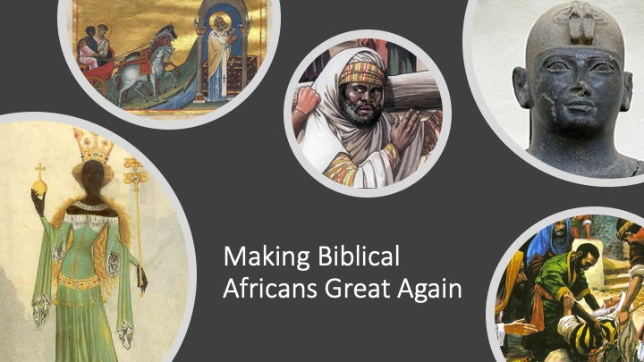 Making Biblical Africans Great Again